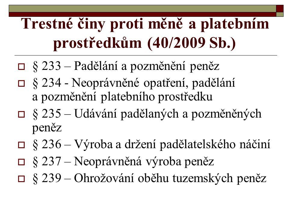 Trestné činy proti měně a platebním prostředkům (40/2009 Sb.)
