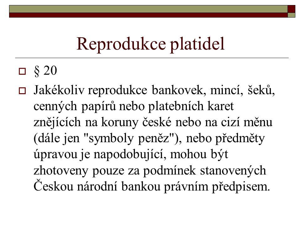 Reprodukce platidel § 20.