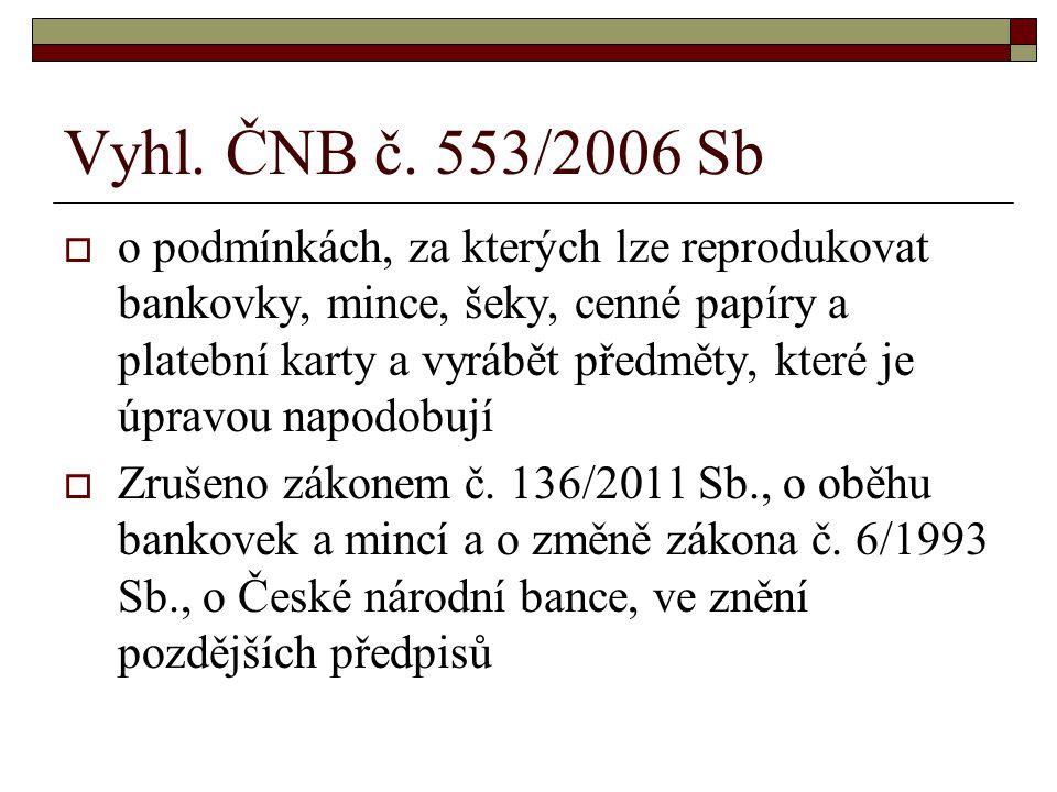 Vyhl. ČNB č. 553/2006 Sb