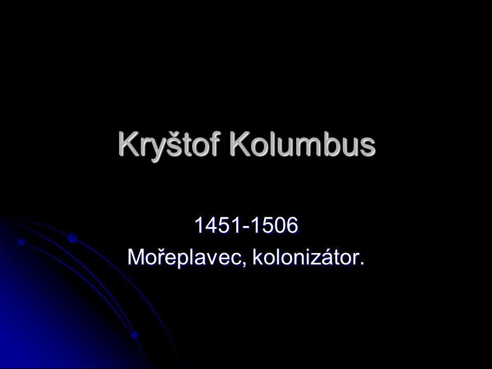 1451-1506 Mořeplavec, kolonizátor.