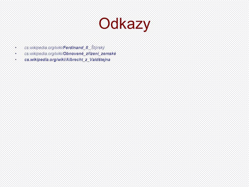 Odkazy cs.wikipedia.org/wiki/Ferdinand_II._Štýrský