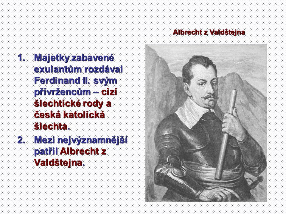 Mezi nejvýznamnější patřil Albrecht z Valdštejna.