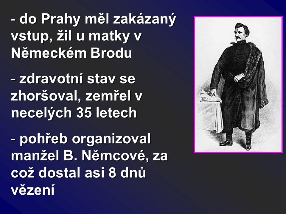 do Prahy měl zakázaný vstup, žil u matky v Německém Brodu