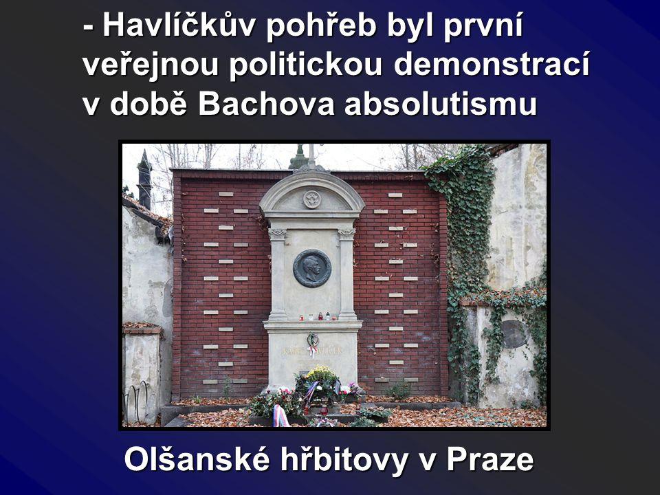 - Havlíčkův pohřeb byl první veřejnou politickou demonstrací v době Bachova absolutismu