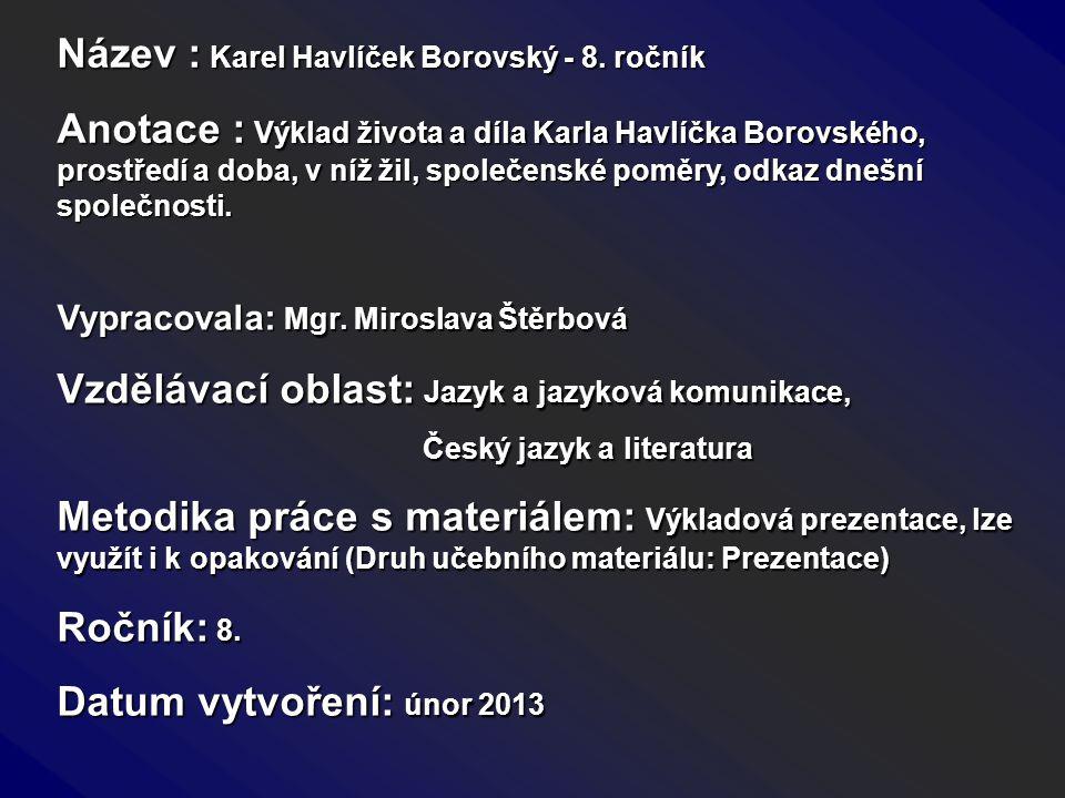 Název : Karel Havlíček Borovský - 8. ročník