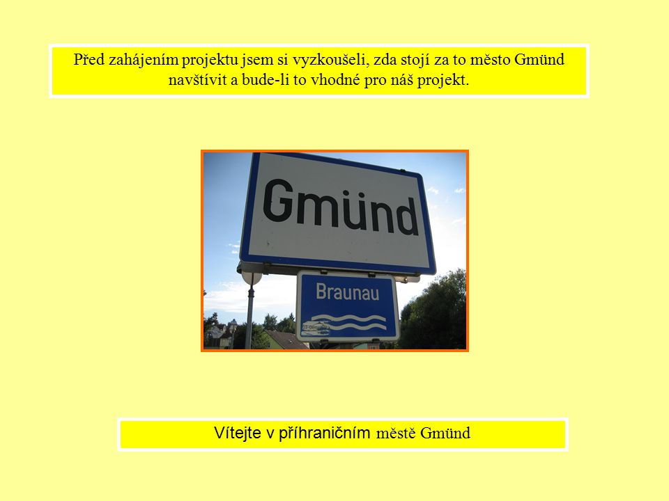 Vítejte v příhraničním městě Gmünd