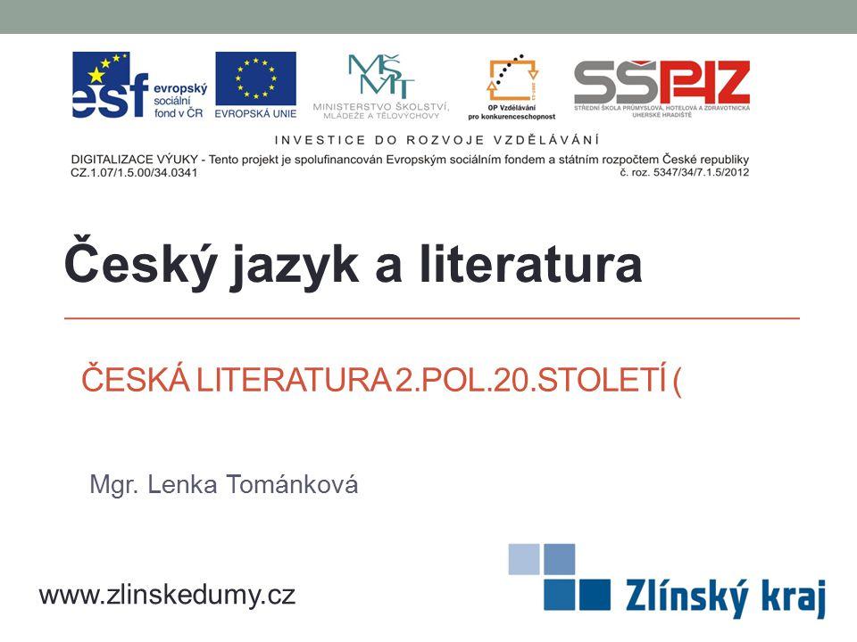 ČESKÁ LITERATURA 2.POL.20.STOLETÍ (