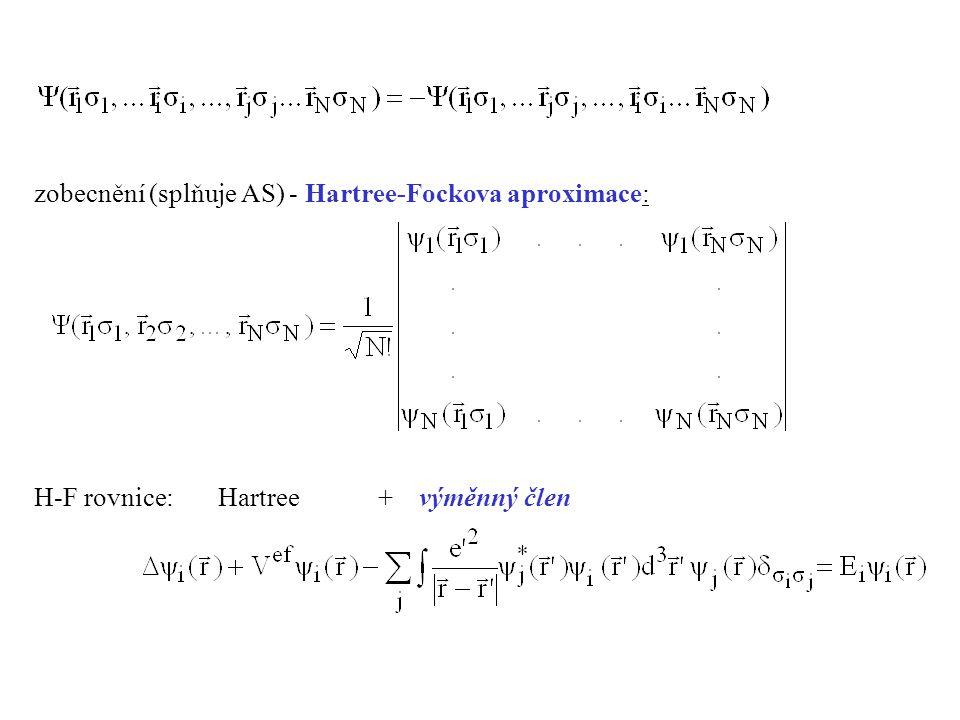zobecnění (splňuje AS) - Hartree-Fockova aproximace: