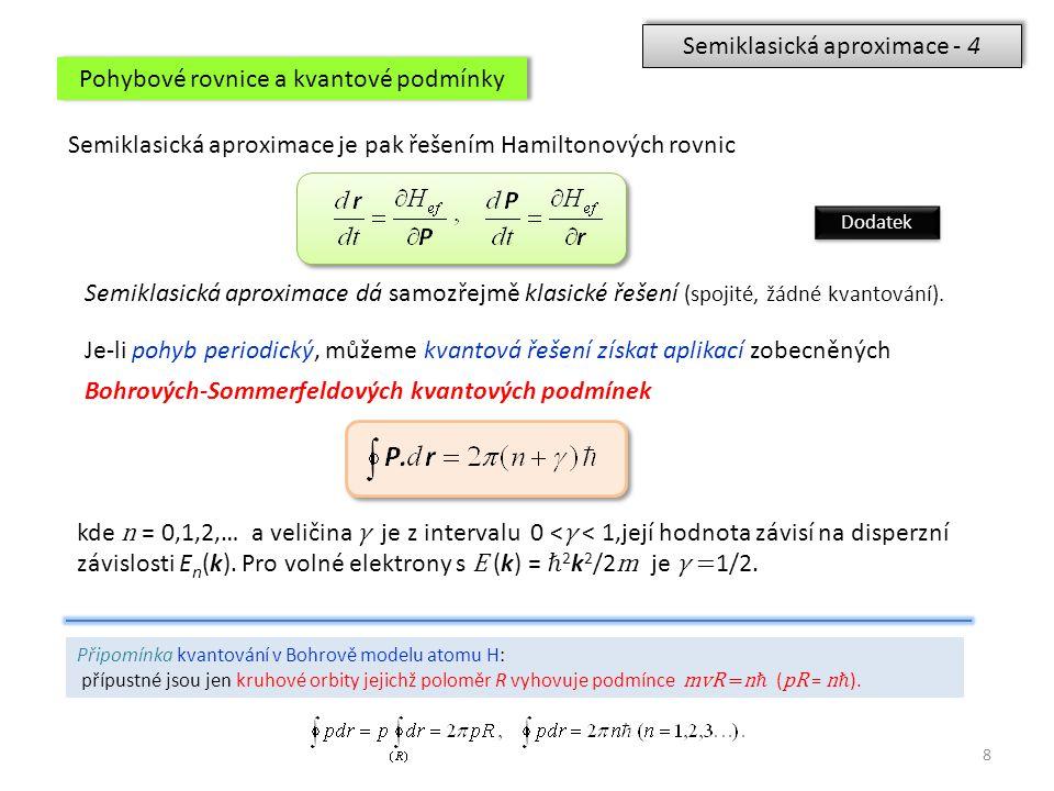 Semiklasická aproximace - 4 Pohybové rovnice a kvantové podmínky