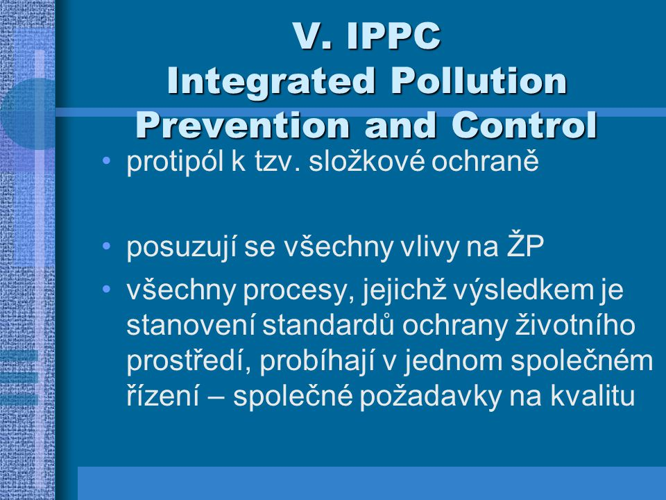 V. IPPC Integrated Pollution Prevention and Control