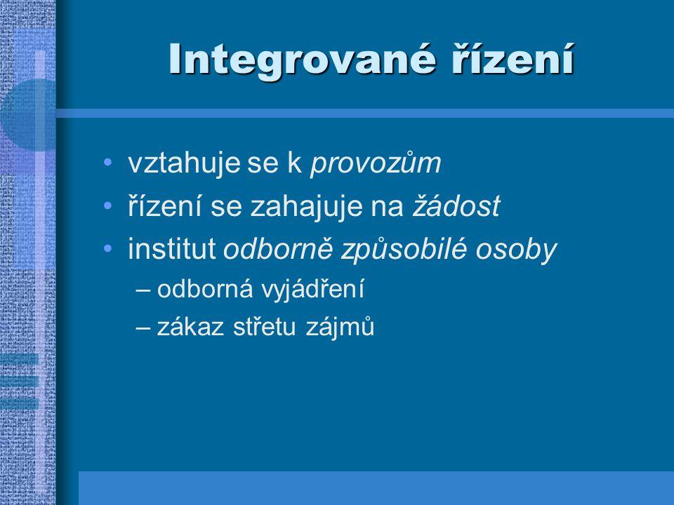 Integrované řízení vztahuje se k provozům řízení se zahajuje na žádost