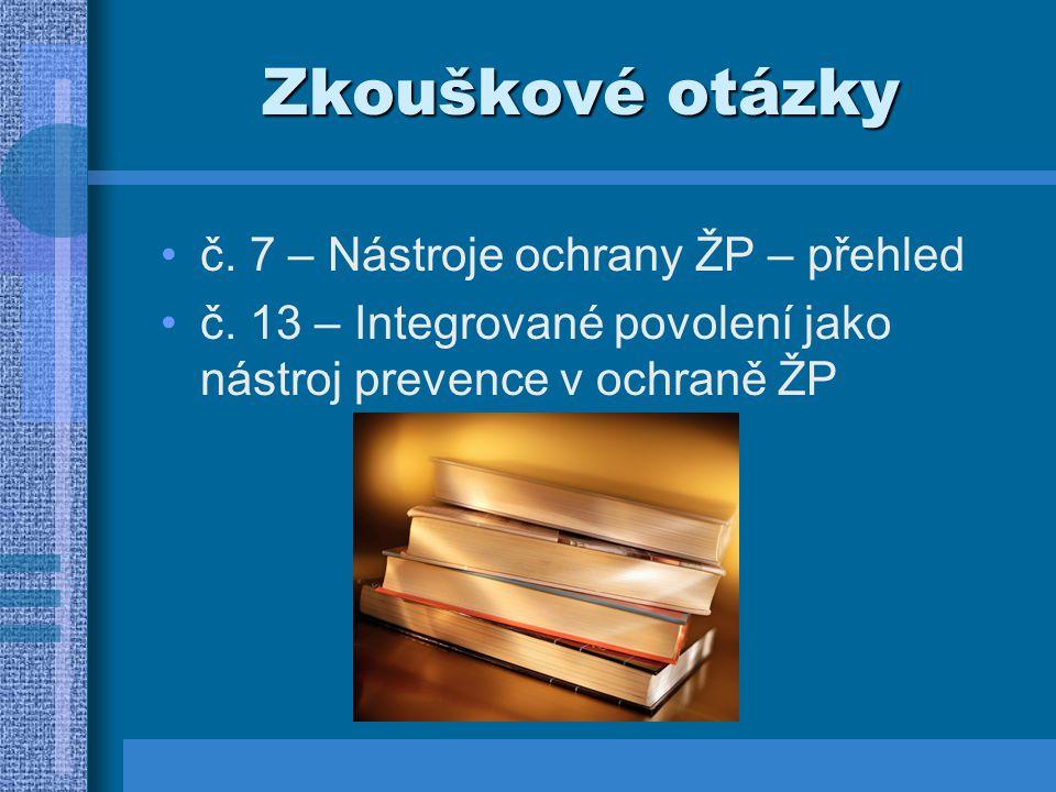 Zkouškové otázky č. 7 – Nástroje ochrany ŽP – přehled
