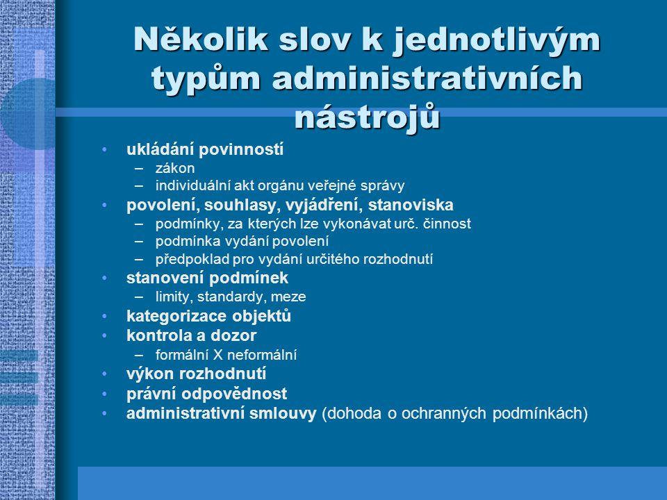 Několik slov k jednotlivým typům administrativních nástrojů