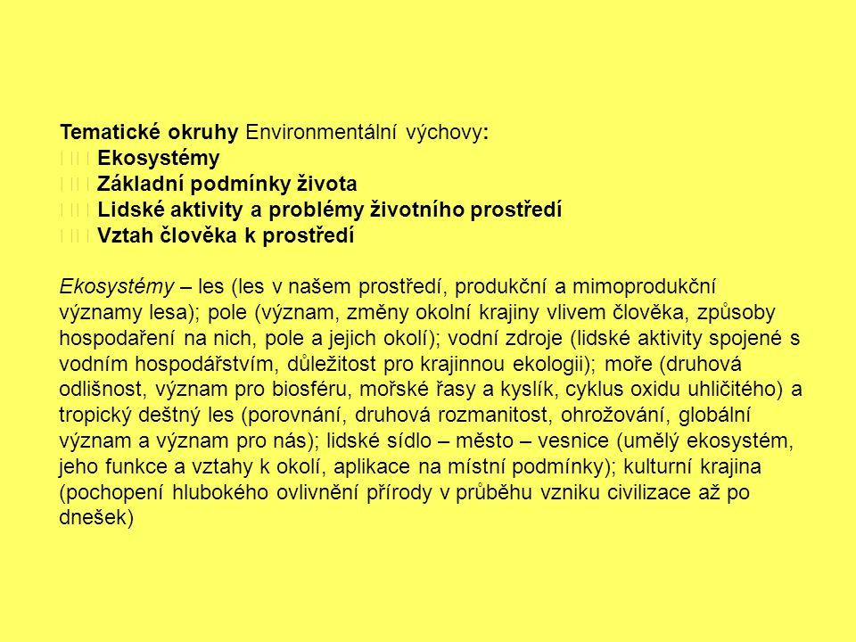 Tematické okruhy Environmentální výchovy: