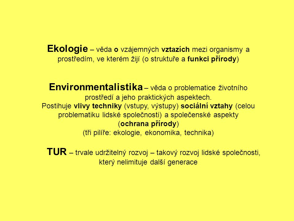 (tři pilíře: ekologie, ekonomika, technika)
