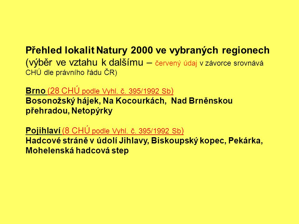 Přehled lokalit Natury 2000 ve vybraných regionech (výběr ve vztahu k dalšímu – červený údaj v závorce srovnává CHÚ dle právního řádu ČR)