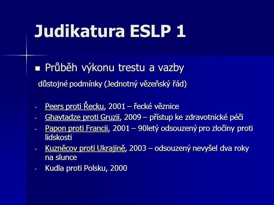 Judikatura ESLP 1 Průběh výkonu trestu a vazby