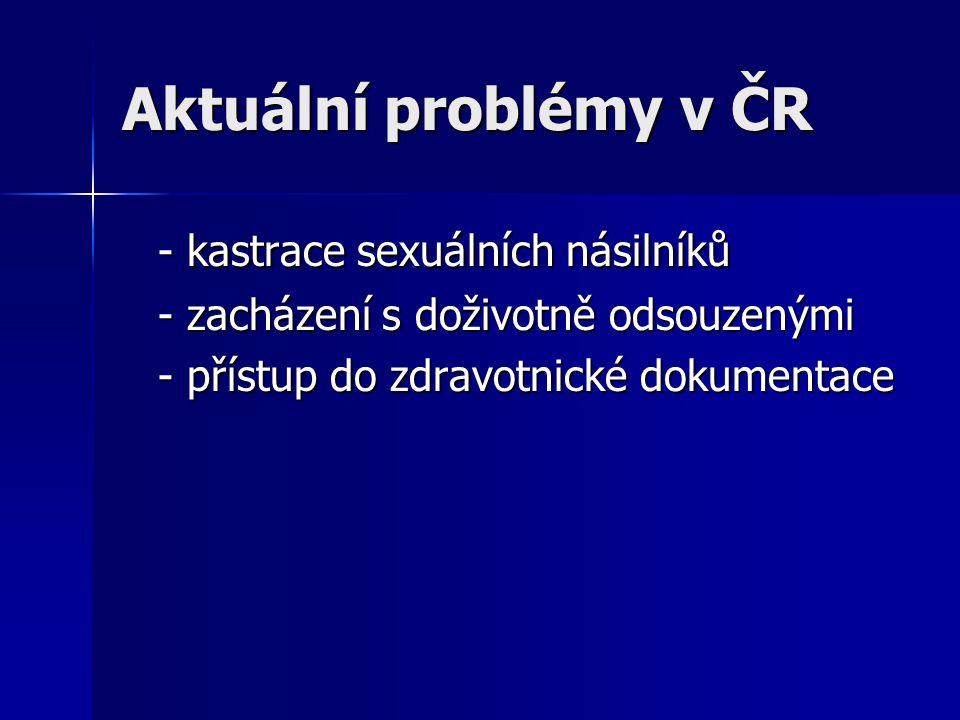 Aktuální problémy v ČR - kastrace sexuálních násilníků