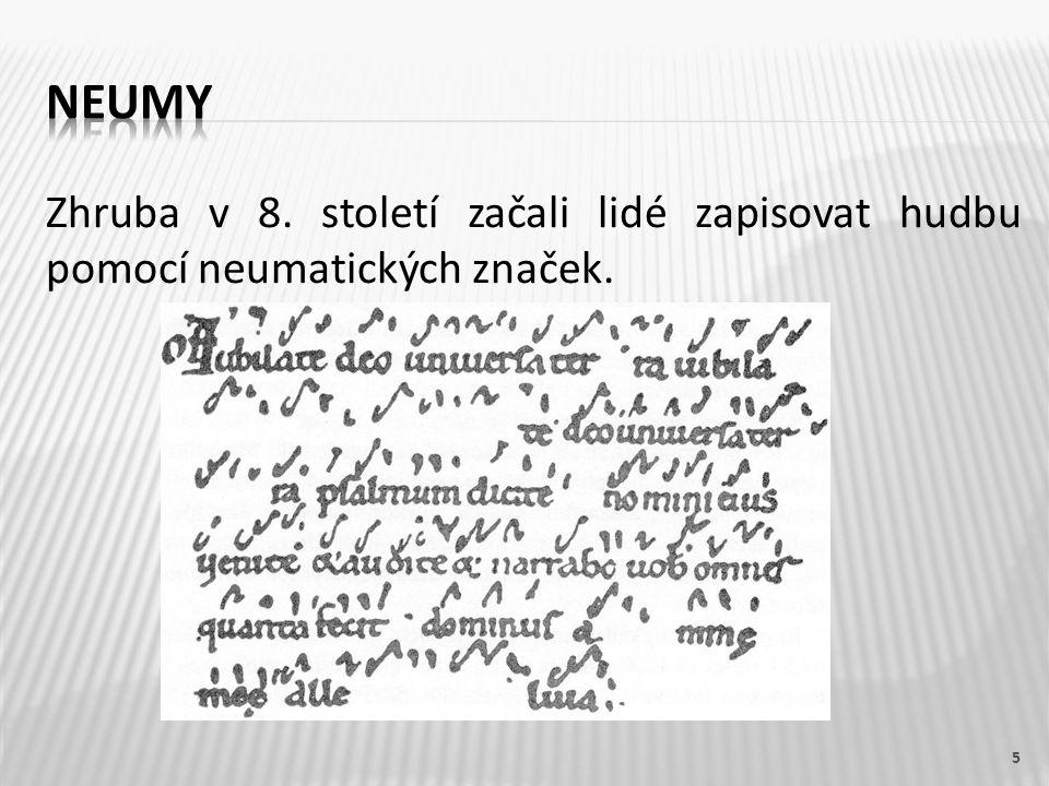 Neumy Zhruba v 8. století začali lidé zapisovat hudbu pomocí neumatických značek.