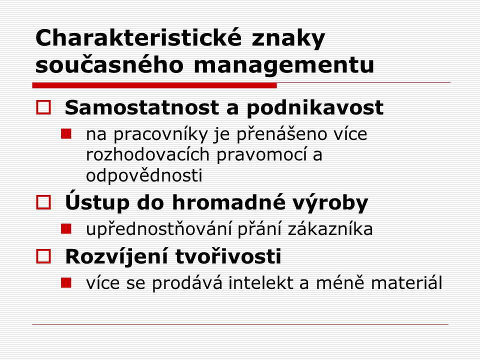 Charakteristické znaky současného managementu