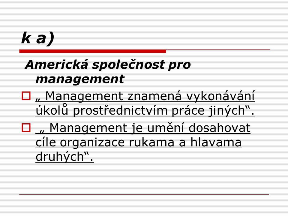 k a) Americká společnost pro management