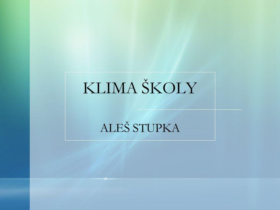 KLIMA ŠKOLY ALEŠ STUPKA