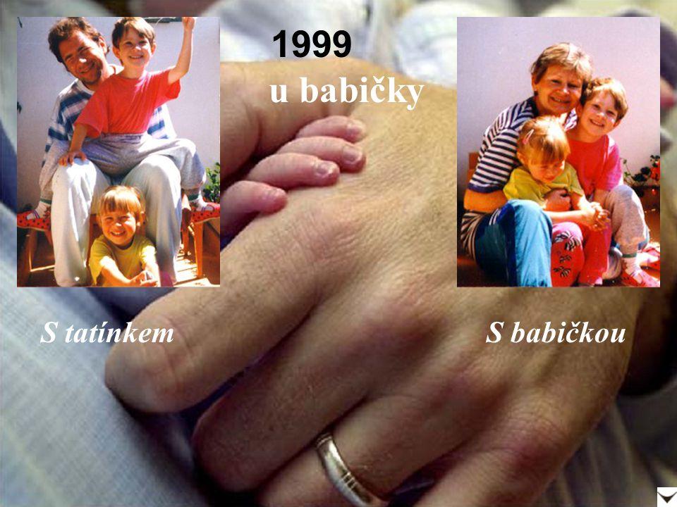 1999 u babičky S tatínkem S babičkou