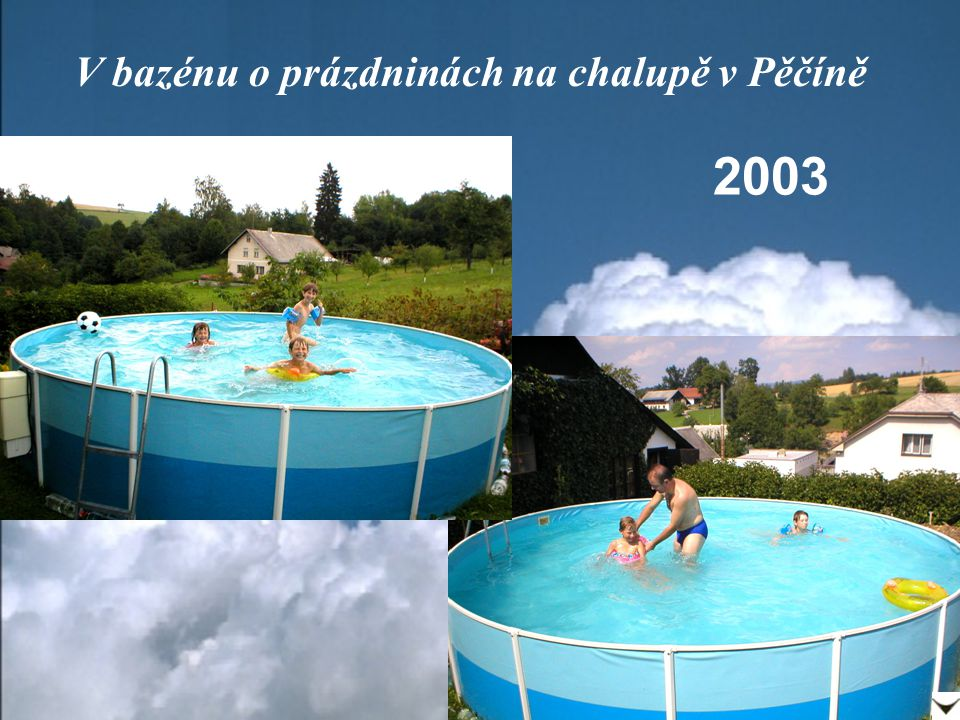 V bazénu o prázdninách na chalupě v Pěčíně