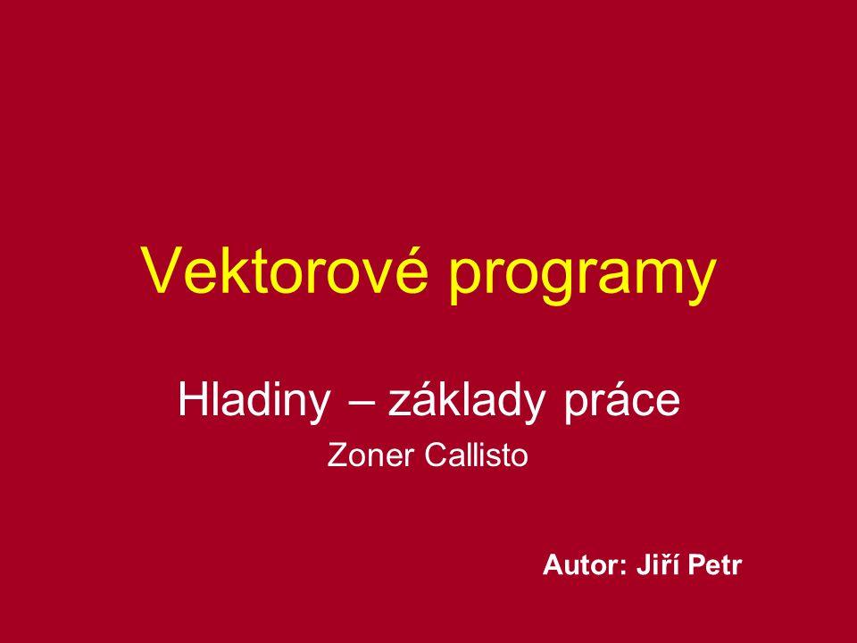 Hladiny – základy práce Zoner Callisto
