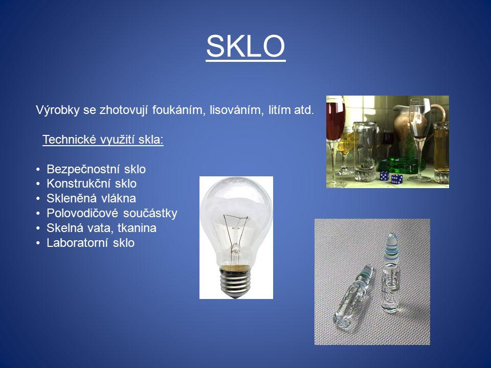 SKLO Výrobky se zhotovují foukáním, lisováním, litím atd.