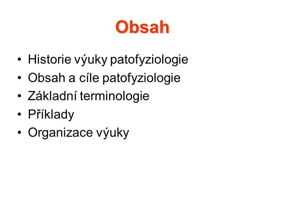 Obsah Historie výuky patofyziologie Obsah a cíle patofyziologie