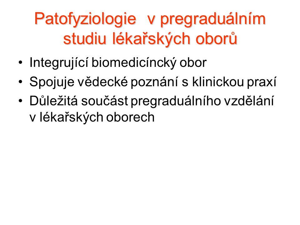 Patofyziologie v pregraduálním studiu lékařských oborů