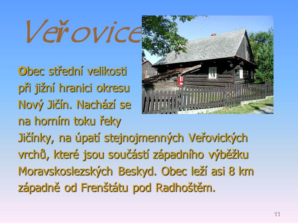 Veřovice Obec střední velikosti při jižní hranici okresu