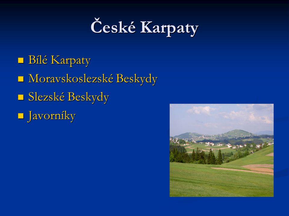 České Karpaty Bílé Karpaty Moravskoslezské Beskydy Slezské Beskydy