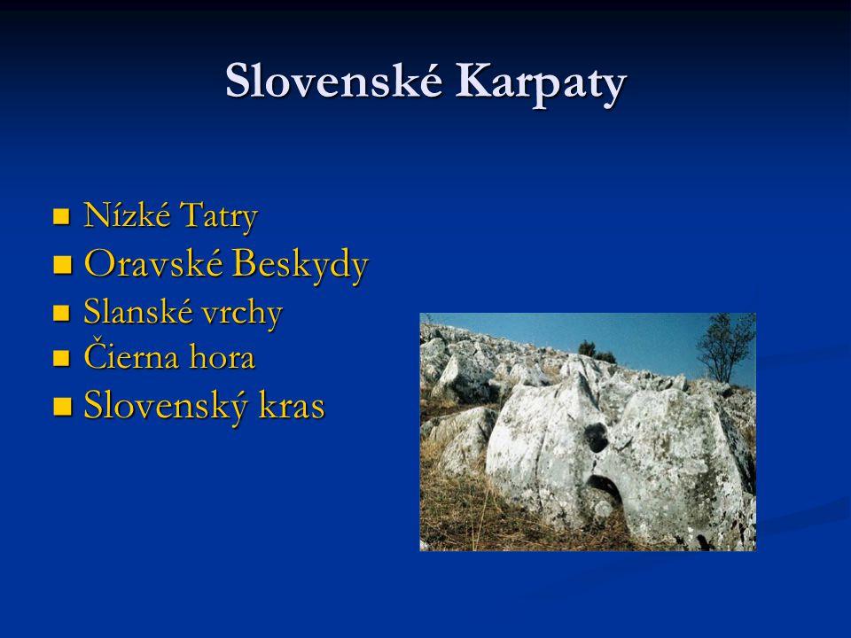 Slovenské Karpaty Oravské Beskydy Slovenský kras Nízké Tatry