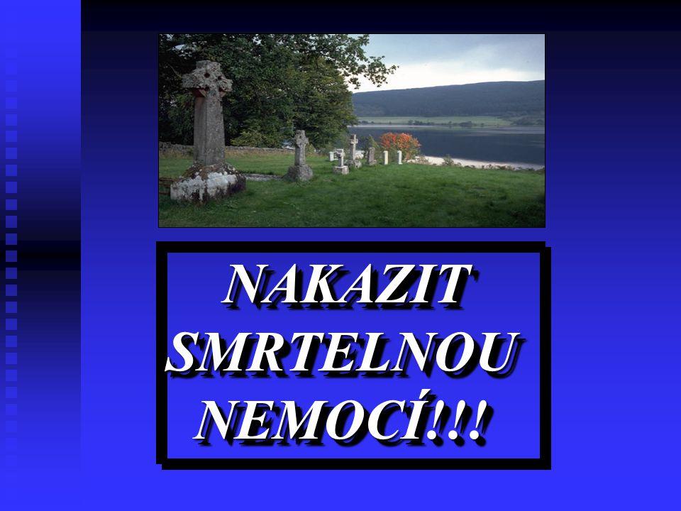 NAKAZIT SMRTELNOU NEMOCÍ!!!