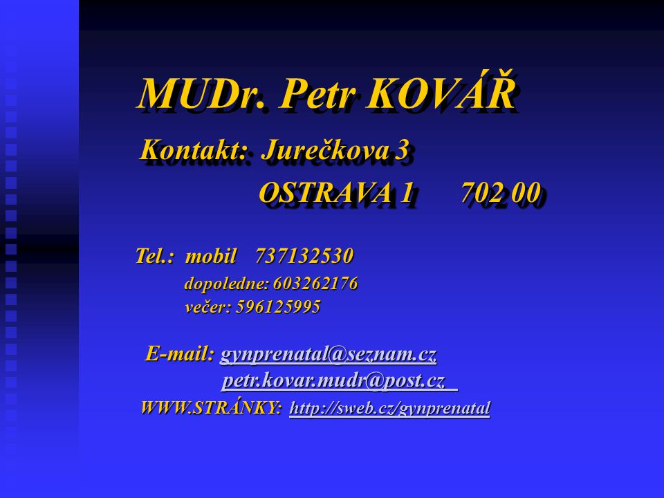 Kontakt: Jurečkova 3 OSTRAVA 1 702 00
