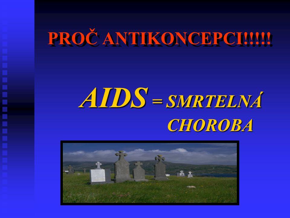 AIDS = SMRTELNÁ CHOROBA