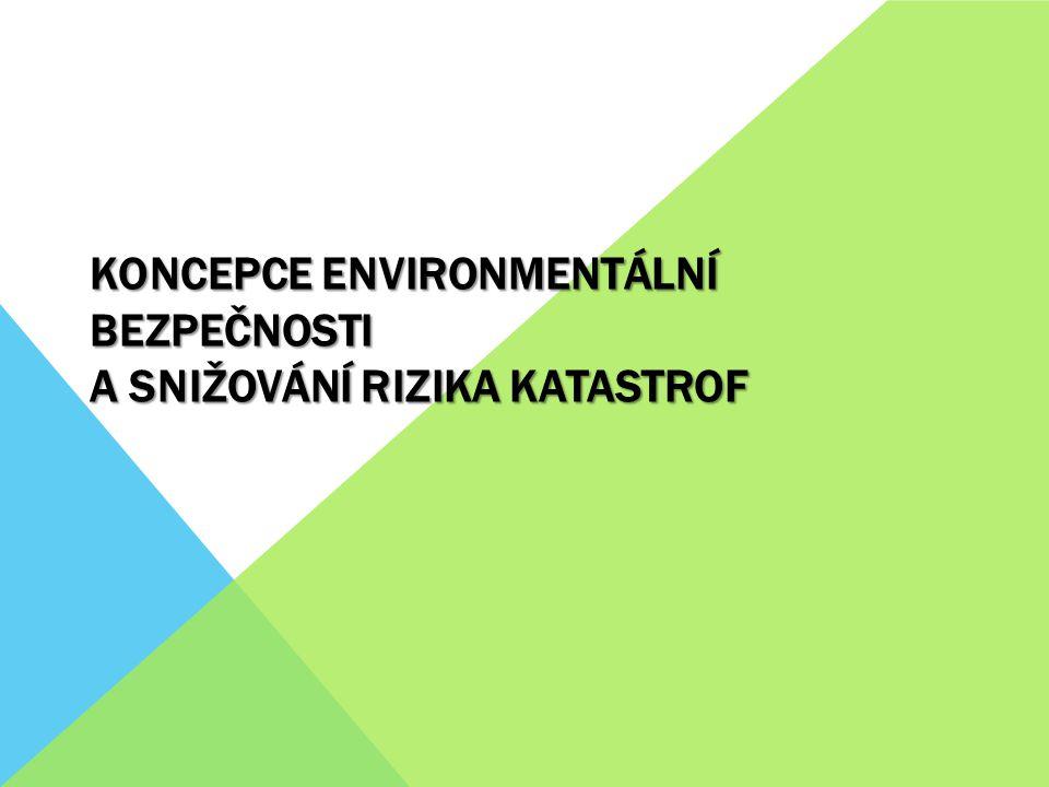 Koncepce environmentální bezpečnosti a snižování rizika katastrof