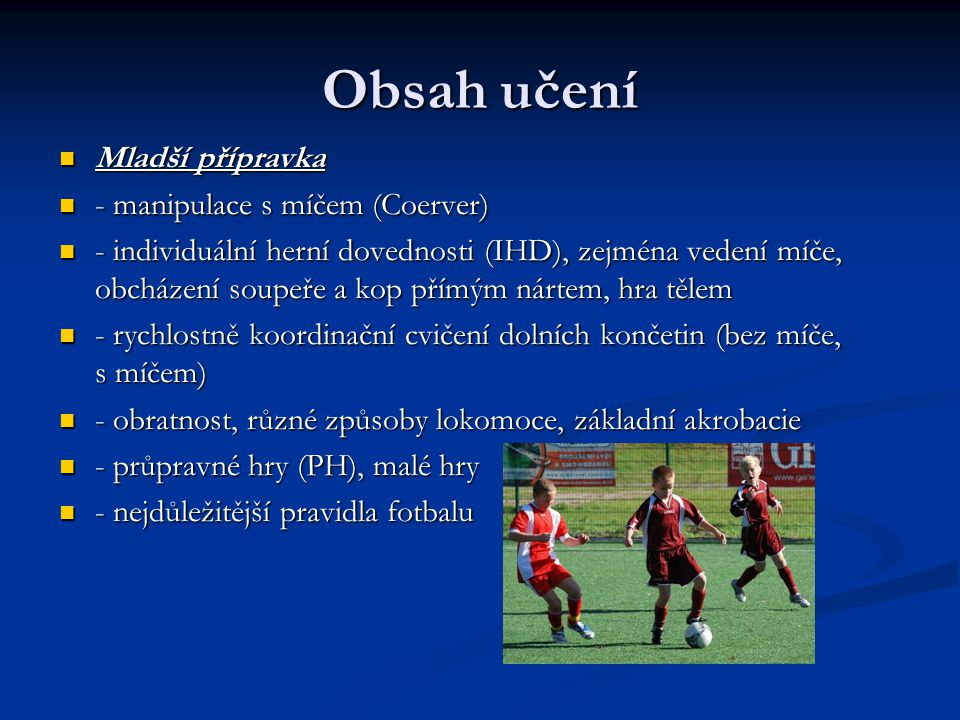 Obsah učení Mladší přípravka - manipulace s míčem (Coerver)
