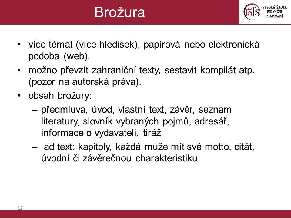 Brožura více témat (více hledisek), papírová nebo elektronická podoba (web).