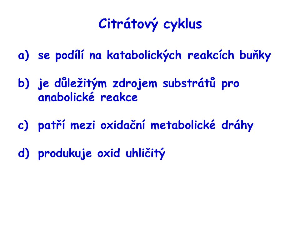 Citrátový cyklus se podílí na katabolických reakcích buňky
