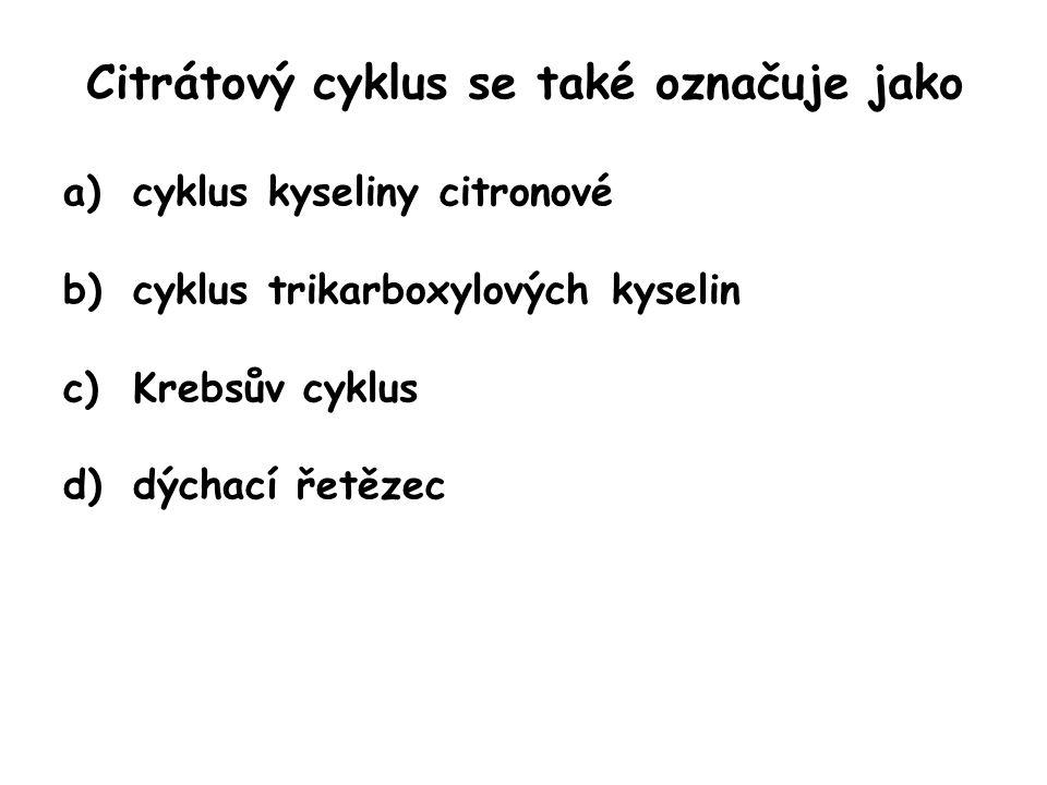 Citrátový cyklus se také označuje jako
