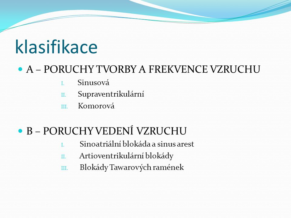 klasifikace A – PORUCHY TVORBY A FREKVENCE VZRUCHU