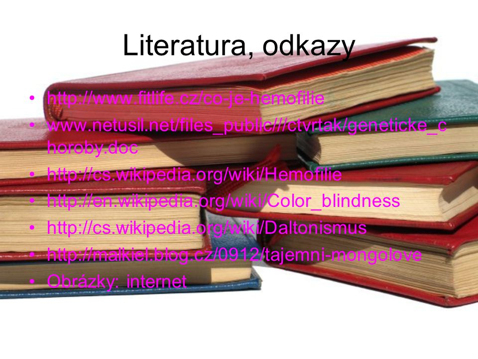 Literatura, odkazy http://www.fitlife.cz/co-je-hemofilie