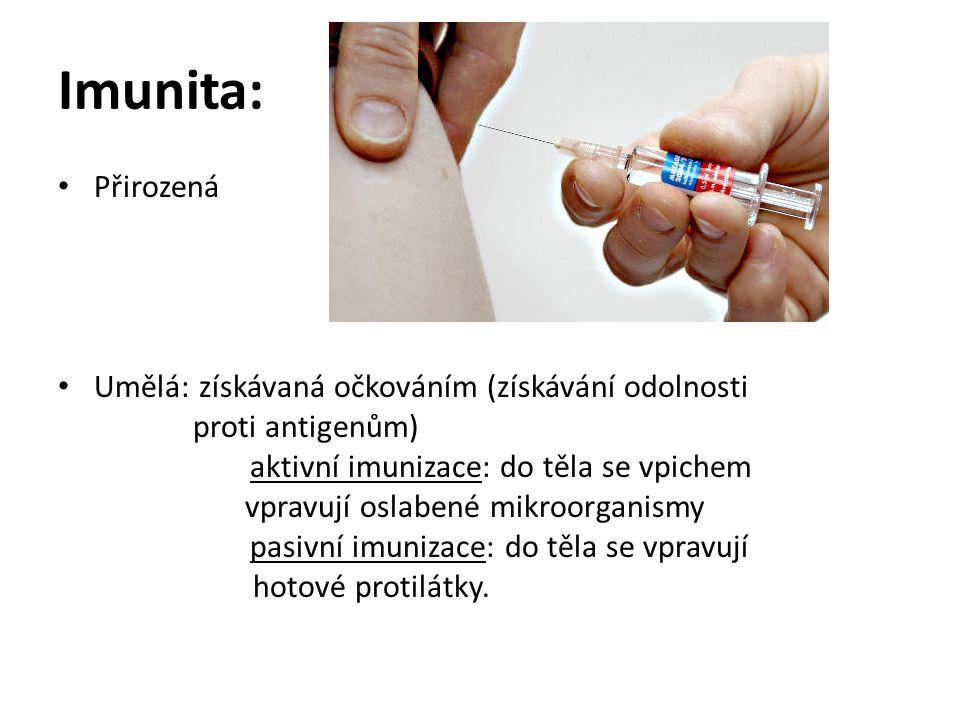 Imunita: Přirozená Umělá: získávaná očkováním (získávání odolnosti