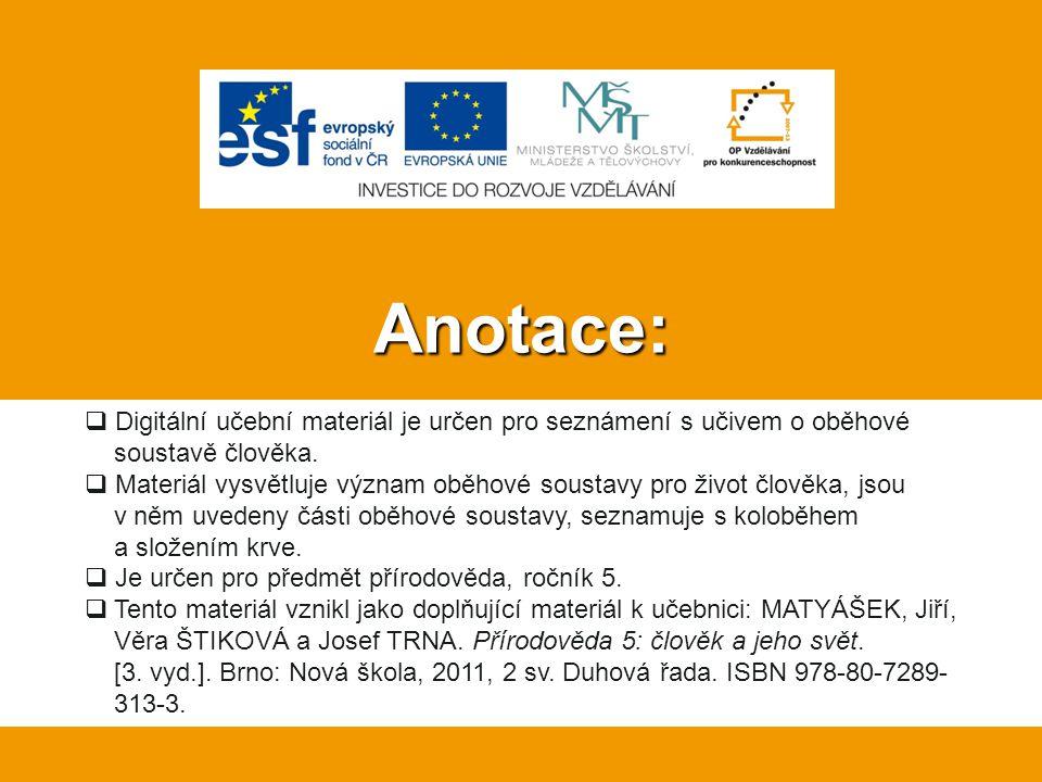 Anotace: Digitální učební materiál je určen pro seznámení s učivem o oběhové soustavě člověka.