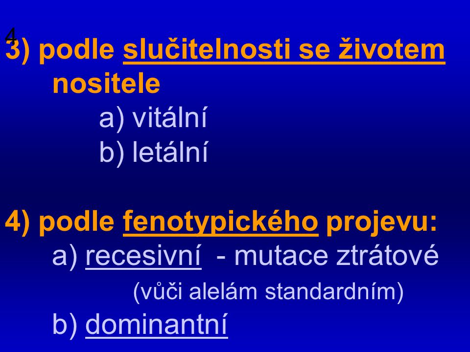 3) podle slučitelnosti se životem nositele a) vitální b) letální