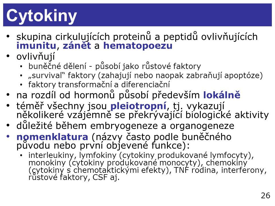 Cytokiny skupina cirkulujících proteinů a peptidů ovlivňujících imunitu, zánět a hematopoezu. ovlivňují.