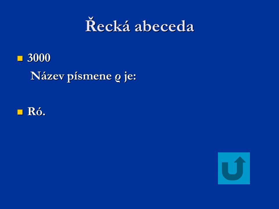 Řecká abeceda 3000 Název písmene ρ je: Ró.